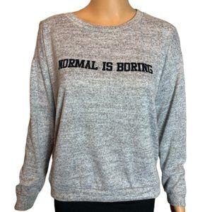 Wet Seal Normal Is Boring Pullover Sweatshirt